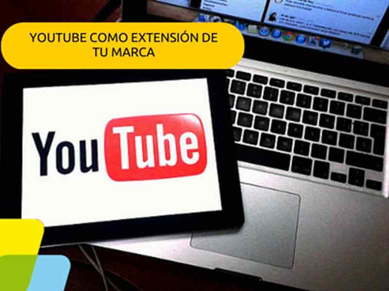 Youtube como extensión de tu marca