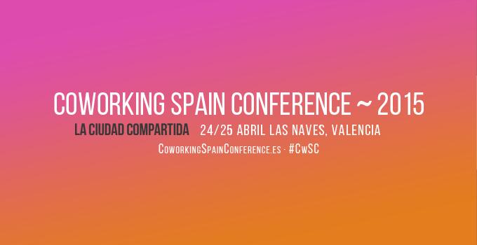 ¡Nos vamos a la Coworking Spain Conference! #CwSC