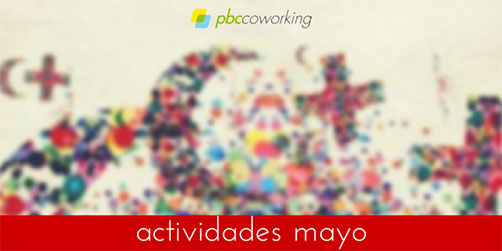 Actividades Mayo en PBC Coworking