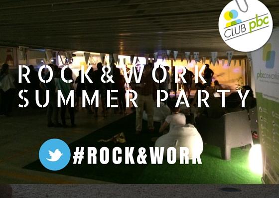 1ª Edicion Rock & Work Summer Party en el Club PBC